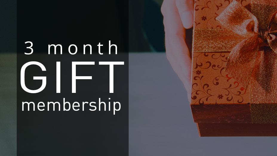 3 month gift membership