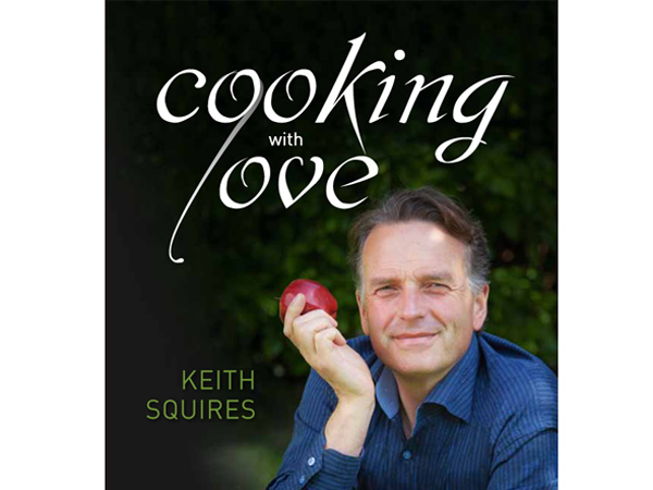 Cooking with Love, cookbook by Keith Squires, Dru UK