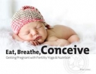 Eat, Breathe, Conceive - Book