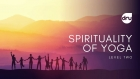 Spirituality of Yoga course - Level 2